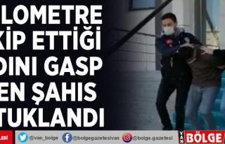 Kadını gasp eden şahıs tutuklandı