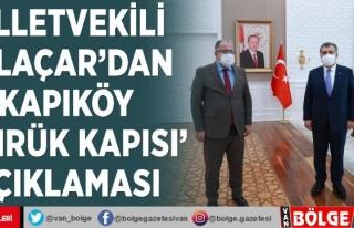 Milletvekili Gülaçar'dan 'Kapıköy Gümrük...