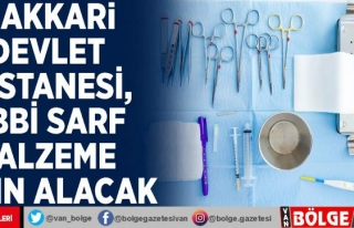 Hakkari Devlet Hastanesi, tıbbi sarf malzeme satın...