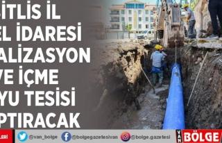 Bitlis İl Özel İdaresi kanalizasyon ve içme suyu...