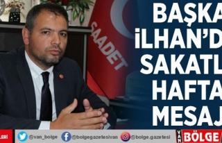 Başkan İlhan'dan, Sakatlar Haftası mesajı…