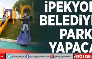 İpekyolu Belediyesi park yapacak