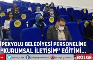 İpekyolu Belediyesi personeline 'Kurumsal İletişim'...