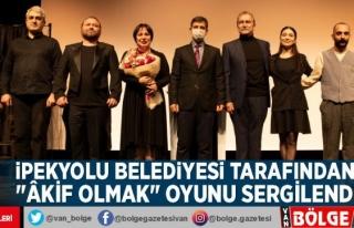 İpekyolu Belediyesi tarafından 'Âkif Olmak'...
