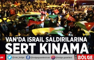 Van'da İsrail saldırılarına sert kınama