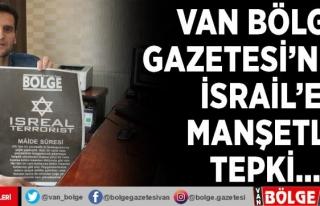 Van Bölge Gazetesi'nden İsrail'e manşetli...