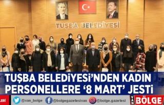 Tuşba Belediyesi'nden kadın personellere '8...