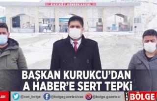 Başkan Kurukcu'dan A Haber'e sert tepki