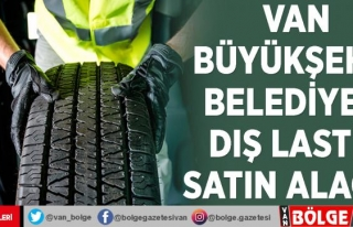 Van Büyükşehir Belediyesi dış lastik satın alacak