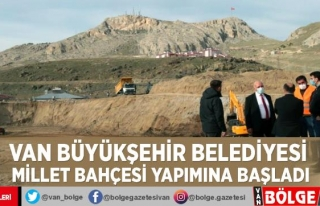 Van Büyükşehir Belediyesi millet bahçesi yapımına...