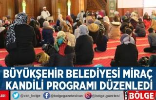 Büyükşehir Belediyesi Miraç Kandili programı...