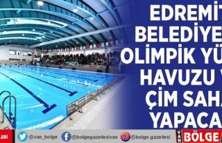 Edremit Belediyesi, olimpik yüzme havuzu ve çim...