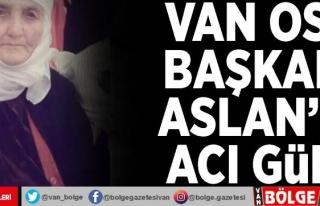 Van OSB Başkanı Aslan'ın acı günü
