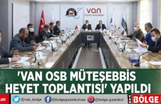 'Van OSB Müteşebbis Heyet Toplantısı'...