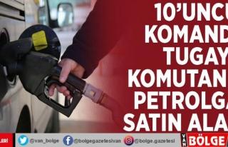 10'uncu Komando Tugay Komutanlığı petrol gazı...