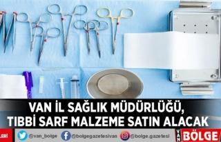 Van İl Sağlık Müdürlüğü, tıbbi sarf malzeme...