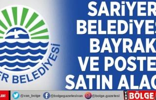 Sariyer Belediyesi bayrak ve poster satın alacak