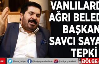 Vanlılardan Ağrı Belediye Başkanı Savcı Sayan'a...