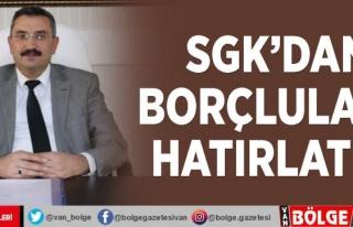 SGK'dan borçlulara hatırlatma