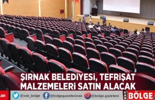 Şırnak Belediyesi, tefrişat malzemeleri satın...