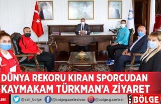 Dünya rekoru kıran sporcudan Kaymakam Türkman'a...