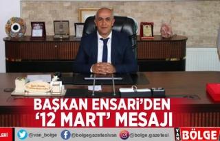 Başkan Ensari'den '12 Mart' mesajı