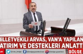 Milletvekili Arvas, Van'a yapılan yatırım...