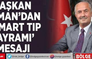 Başkan Akman'dan '14 Mart Tıp Bayramı'...