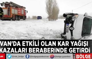 Van'da etkili olan kar yağışı kazaları beraberinde...