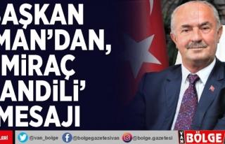 Başkan Akman'dan, 'Miraç Kandili'...