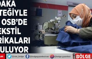 DAKA desteğiyle Van OSB'de tekstil fabrikaları...