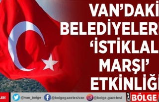 Van'daki belediyelerden 'İstiklal Marşı'...