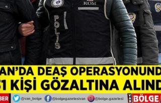 Van'da DEAŞ operasyonu: 31 gözaltı