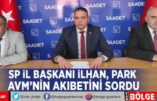 SP İl Başkanı İlhan, Park AVM'nin akıbetini...