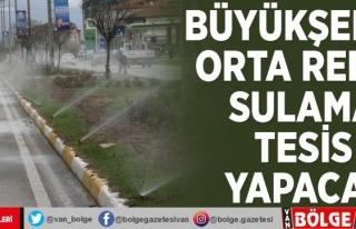 Büyükşehir, orta refüj sulama tesis yapacak