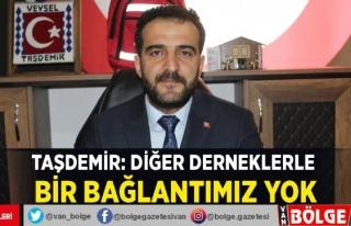 Başkan Taşdemir: Diğer derneklerle bir bağlantımız...