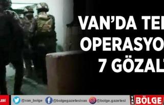 Van'da terör operasyonu: 7 gözaltı