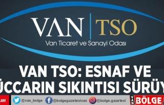 Van TSO: Esnaf ve tüccarın sıkıntısı sürüyor