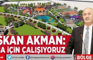 Başkan Akman: Tuşba için çalışıyoruz