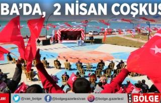 Tuşba'da,  2 Nisan coşkusu…