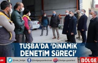 Tuşba'da 'dinamik denetim süreci'