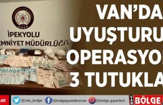 Van'da uyuşturucu operasyonu: 3 tutuklama