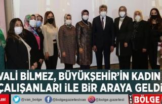 Vali Bilmez, Büyükşehir'in kadın çalışanları...
