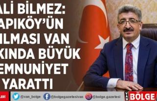 Vali Bilmez: Kapıköy'ün açılması Van halkında...