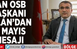Van OSB Başkanı Aslan'dan 19 Mayıs mesajı