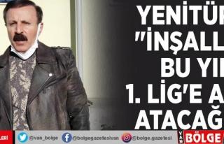 Yenitürk: İnşallah bu yıl 1. Lig'e adım...
