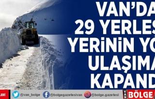 Van'da 29 yerleşim yerinin yolu ulaşıma kapandı
