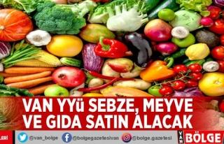 Van YYÜ sebze, meyve ve gıda satın alacak