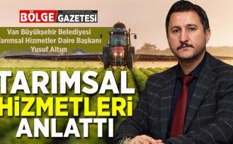 Altun, Büyükşehir'in tarımsal  hizmetlerini anlattı