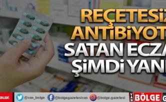 Reçetesiz antibiyotik satan eczacı şimdi yandı